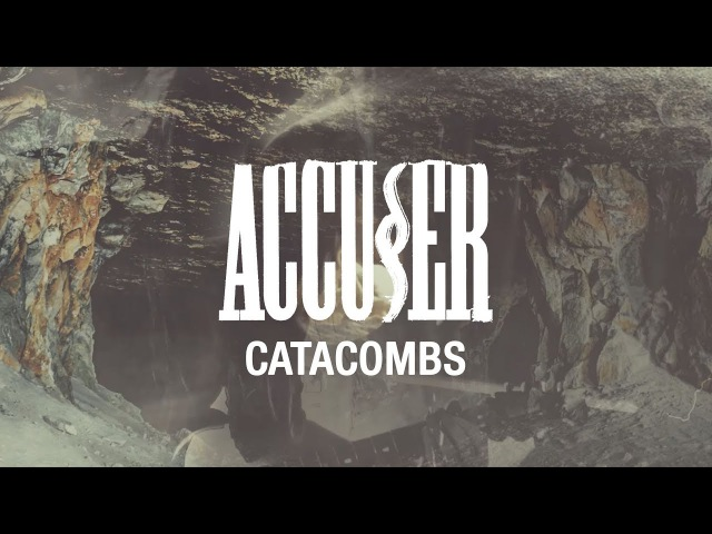Accuser Catacombs OFFICIAL VIDEO