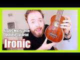 IRONIC - ALANIS MORISSETTE (Easy Ukulele Tutorial!)