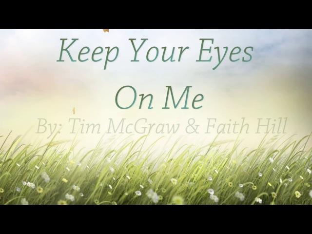 Keep Your Eyes On Me Lyrics HD Tim McGraw Faith Hill