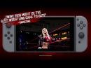 WWE 2K18 [Switch/PS4/XOne/PC] Nintendo Switch Trailer