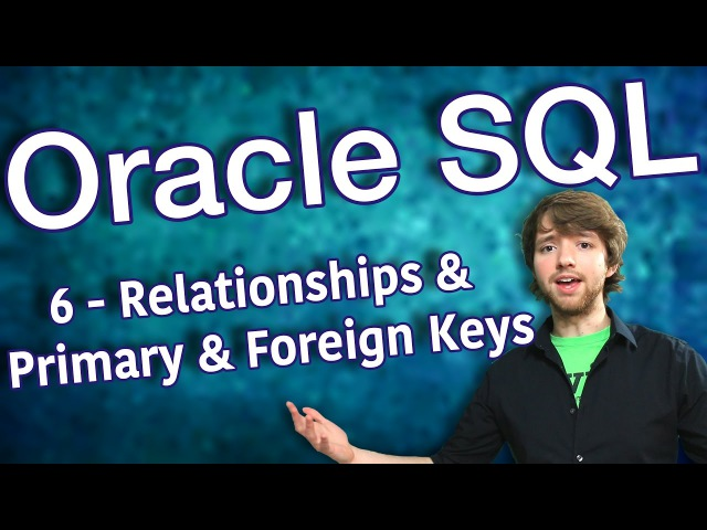Oracle SQL Tutorial 6 Relationships and Primary and Foreign Keys Database Design Primer 3