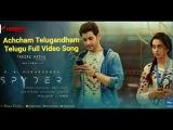 Achcham Telugandham Telugu Full Video Song - Spyder  (2017)