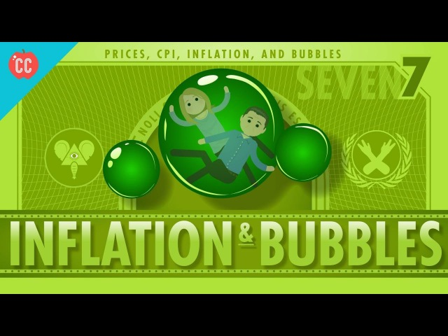 Inflation and Bubbles and Tulips: Crash Course Economics 7