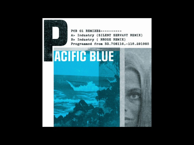 Pacific Blue - Industry (Silent Servant Remix)