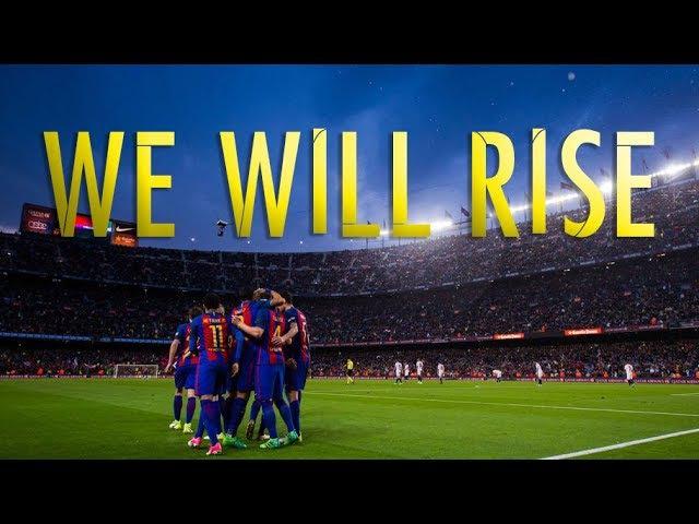 FC BARCELONA - WE WILL RISE ● 2017/18 ¦ HD