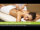 Anti Aging Birchwood Massage Tutorial | PINO Massage