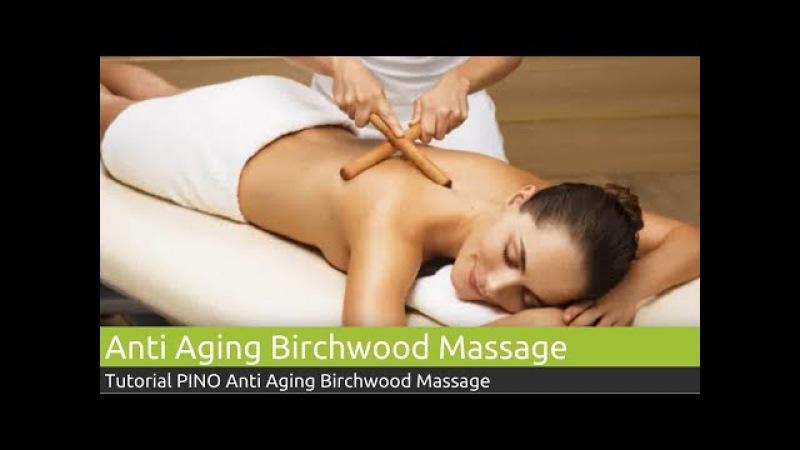 Anti Aging Birchwood Massage Tutorial   PINO Massage