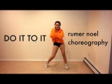 Do It To It -Cherish (Rumer Noel Choreography)
