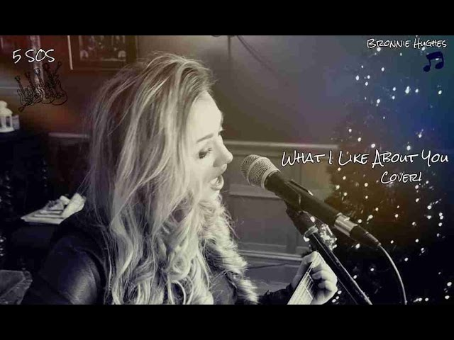5SOS - What I Like About You cover - @Bronnie97
