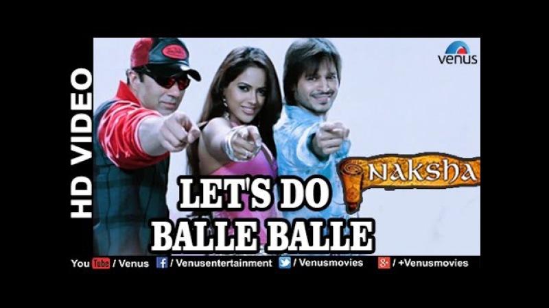 Let's Do Balle Balle Full HD Video Song | Naksha | Sunny Deol, Vivek Oberoi, Sameera Reddy