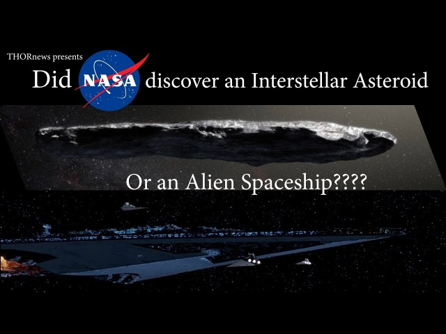 Did NASA discover an Alien Spaceship or an Interstellar Asteroid