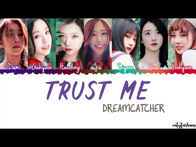 Dreamcatcher (드림캐쳐) - Trust Me (괜찮아) Lyrics [Color Coded_Han_Rom_Eng] кфк