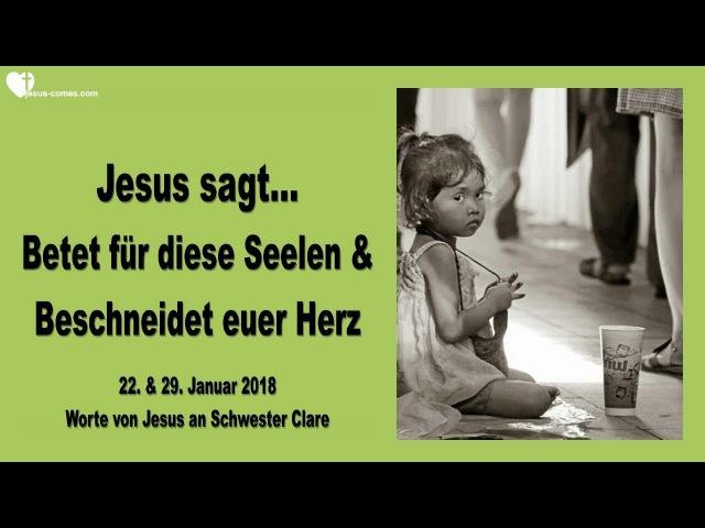 BESCHNEIDET EUER HERZ BETET FÜR DIESE SEELEN ❤️ Liebesbrief von Jesus vom 22. 29. Januar 2018