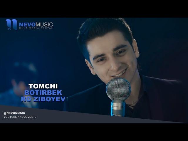Botirbek Ro'ziboyev - Tomchi   Ботирбек Рузибоев - Томчи