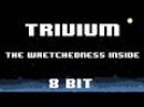 Trivium - The Wretchedness Inside 8 Bit Version
