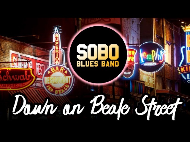Down on Beale Street - SOBO Blues Band