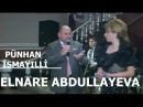 Elnare Abdullayeva -Punhan İsmayilli -Nacar Geder -Dunya Mugam Toy