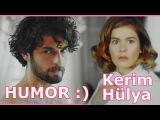 Hayat Şarkısı ☆ Hülya & Kerim ☆ [HUMOR] :)