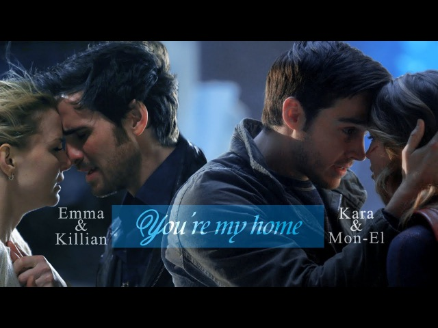 Killian emma - kara mon-el || You're My Home