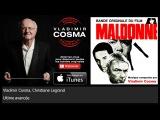 Vladimir Cosma, Christiane Legrand - Ultime avanc