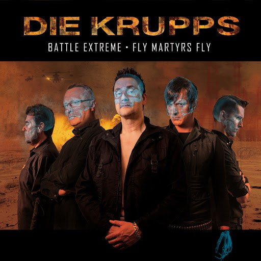 Die Krupps альбом Battle Extreme/Fly Martyrs Fly