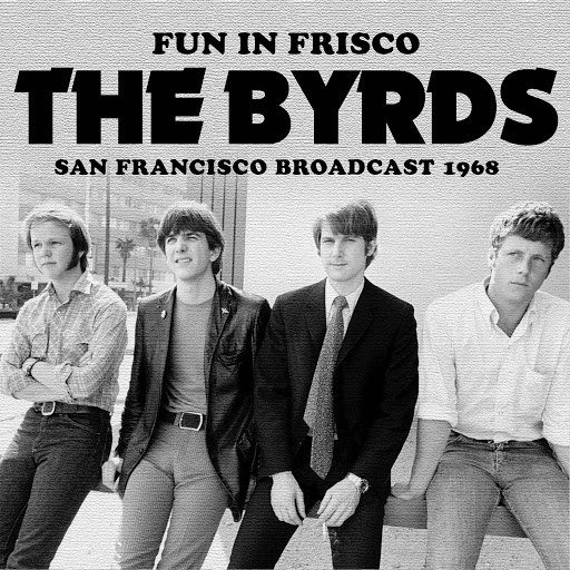 The Byrds альбом Fun in Frisco (Live)