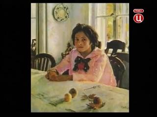 Только Одна Картина. 3 Серия. Валентин Александрович Серов. Девочка с Персиками. (1887.г.)