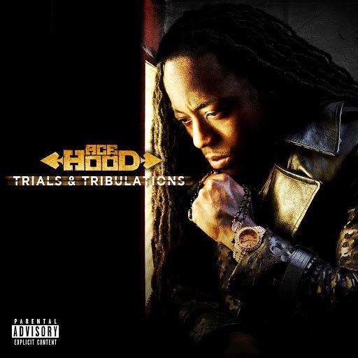 Ace Hood альбом Trials & Tribulations