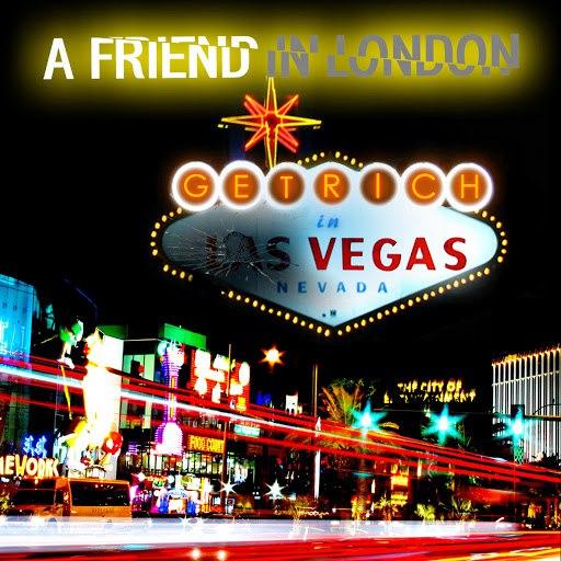 A Friend In London альбом Get Rich In Vegas