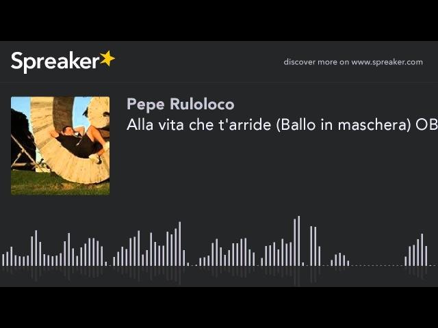 Alla vita che t'arride (Ballo in maschera) OBT Karaoke Version (hecho con Spreaker)