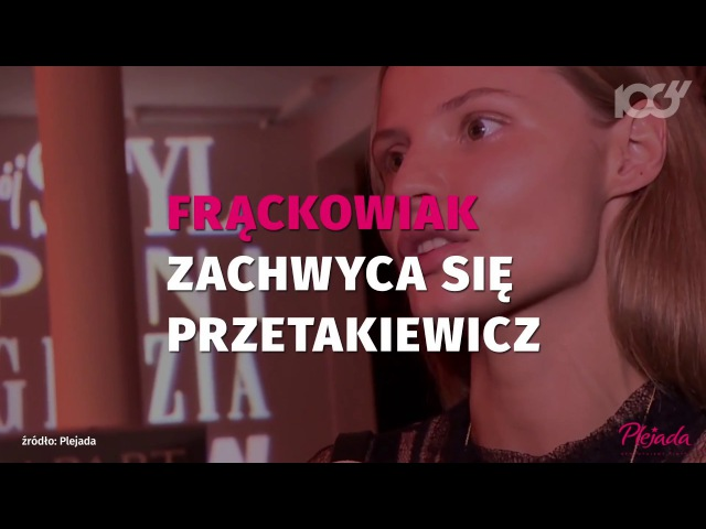 Magdalena Frąckowiak zachwyca się zdjęciami Przetakiewicz | Onet100
