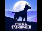 FEEL - Baskerville (Music Video)