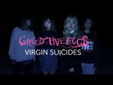 GREED FIVE EGG'S - VIRGIN SUICIDES