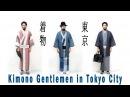 Kimono Gentlemen in Tokyo City