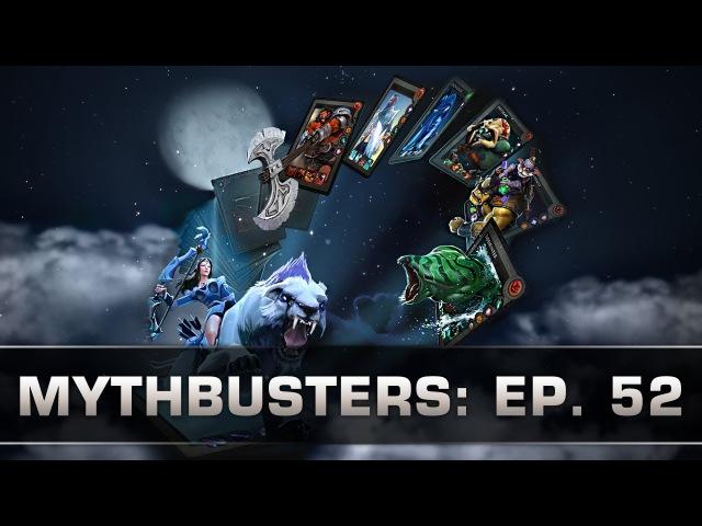 Dota 2 Mythbusters - Ep. 52