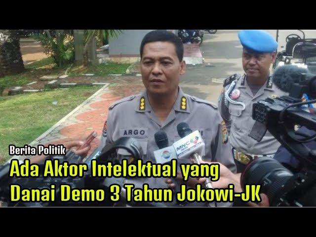 Benarkah Ada Aktor Intelektual yang Danai Demo 3 Tahun Jokowi-JK, Begini Penjelasannya