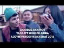 Shaxboz Raximov yana o'z muhlislariga ajoyib parodiya daxshat 2018