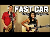 FAST CAR - Tracy Chapman (SAXVocal Cover by BriansThing &amp Veronica Sixtos)