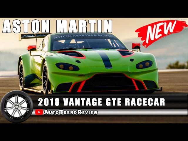 2018 Aston Martin Vantage GTE Racecar Обзор, Характеристики, Цена