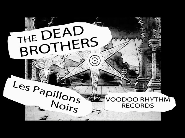 The Dead Brothers - Les Papillons Noirs darkcabaret voodoorhythm