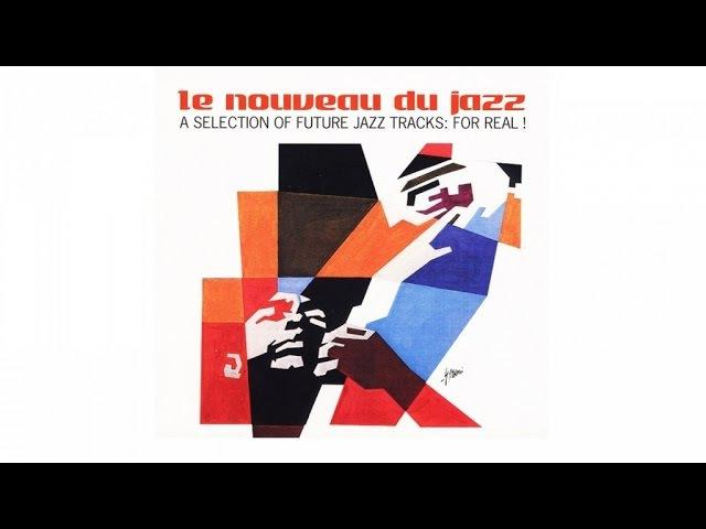 2 Hours of the Best Acid Jazz Classic - Le Nouveau du Jazz - A Selection of Future Jazz