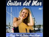 Guitar del Mar vol. 1 - (Balearic Cafe Chillout Island Lounge)