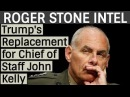 Roger Stone Intel: Trump's Replacement for Chief of Staff John Kelly