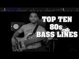Top Ten 80s Bass Lines