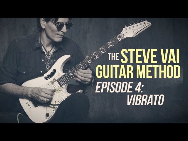 The Steve Vai Guitar Method - Episode 4 - Vibrato