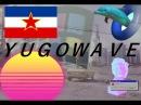 YUGOWAVE 【1985】 ユーゴノスタルギヤ