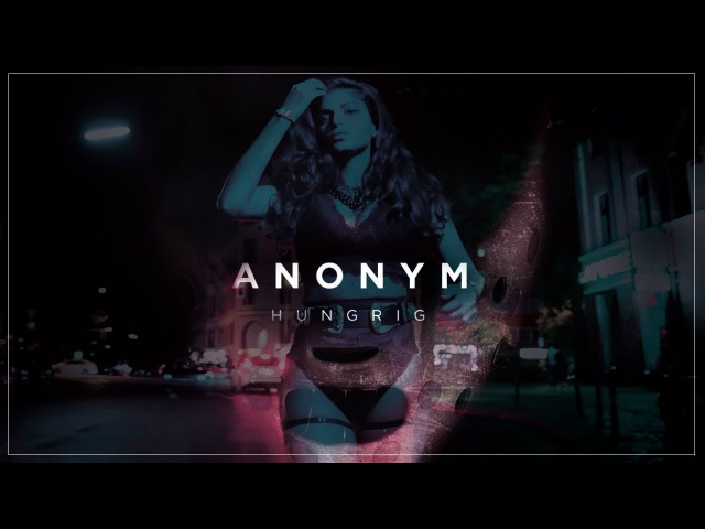 ANONYM ✖️ HUNGRIG (prod. by o5)