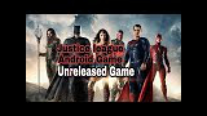 How to download Justice League Unreleased Android Game