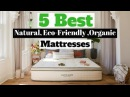 Organic Mattress - 5 Best Natural, Eco Friendly & Organic Mattresses - Best to Buy