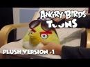 Angry Birds Toons Plush Version Ep 1 Season 1 Chuck Time